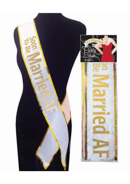 Soon To Be Married AF Sash White/Gold